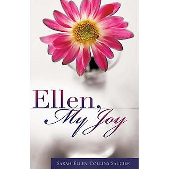 Ellen My Joy by Saucier & Sarah Ellen Collins