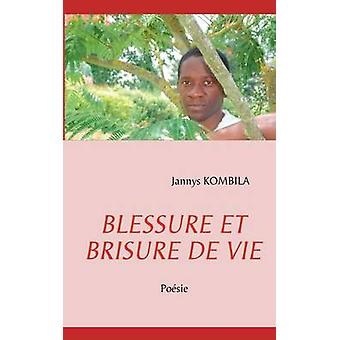 BLESSURE ET BRISURE DE VIE de Kombila & Jannys