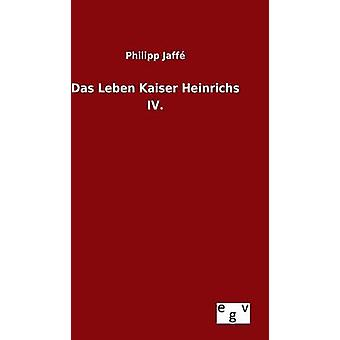Das Leben كايزر Heinrichs الرابع. طريق جاف & فيليب