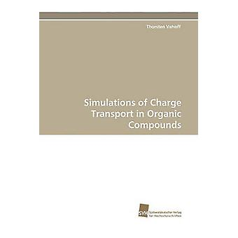 Simulations of Charge Transport in Organic Compounds by Vehoff & Thorsten