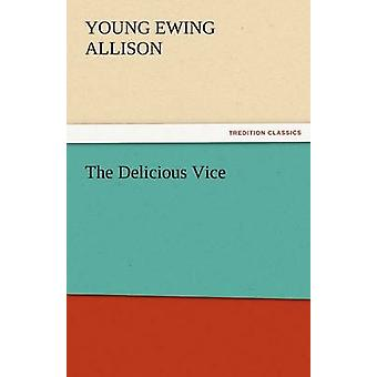 The Delicious Vice by Allison & Young Ewing