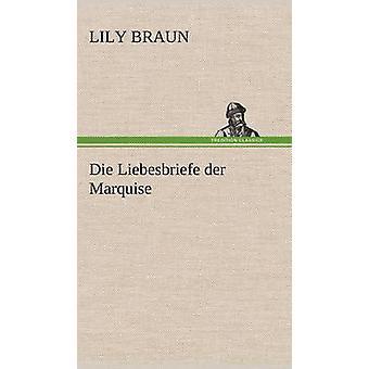 Die Liebesbriefe an Der Marquise af Braun & Lily