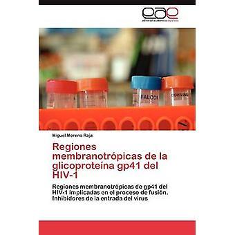 Regiones Membranotropicas de La Glicoproteina Gp41 del HIV1 Moreno Raja & Miguel