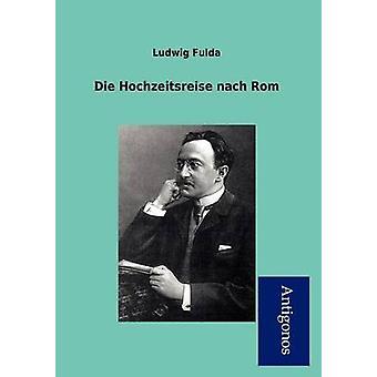 Die Hochzeitsreise Nach ROM by Fulda & Ludwig
