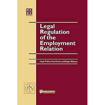 Legal Regulation of the Employment Relation by Collins & Hugh