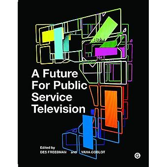 A Future for Public Service Television by Des Freedman - 978190689771