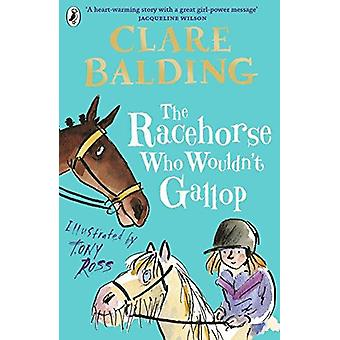 The Racehorse Who Wouldn't Gallop by Clare Balding - 9780141357911 Bo