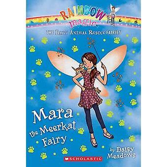 Mara the Meerkat Fairy (the Baby Animal Rescue Faires #3) - A Rainbow