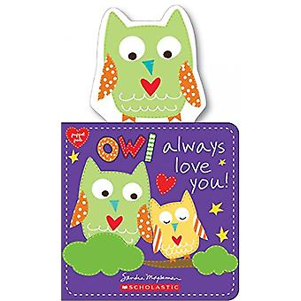Owl Always Love You! by Sandra Magsamen - 9780545928007 Book