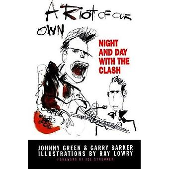 A Riot of Our Own - Night and Day with the Clash Book