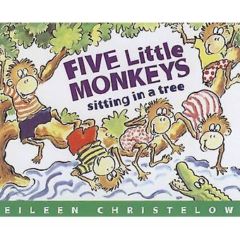 Five Little Monkeys Sitting in a Tree by Eileen Christelow - 97806188