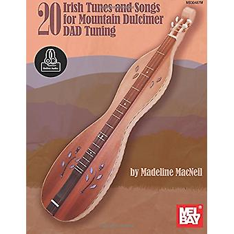 20 Irish Tunes and Songs for Mountain Dulcimer Dad Tuning by Madeline