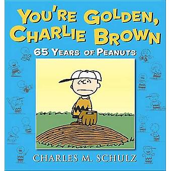 You're Golden - Charlie Brown by Charles M Schulz - 9780804179492 Book