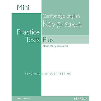 Mini Practice Tests Plus - Cambridge English Key for Schools by Rosema