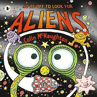We're Off to Look for Aliens by Colin McNaughton - 9781406377132 Book