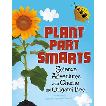 Plant Part Smarts by Eric Braun - Jamey Christoph - Christopher T Ruh