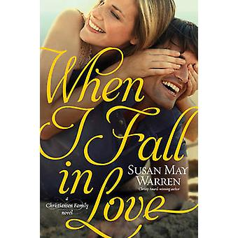 When I Fall in Love by Susan May Warren - 9781414378435 Book