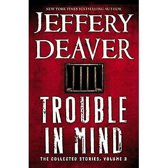Trouble in Mind by Jeffery Deaver - Deaver - 9781455526802 Book