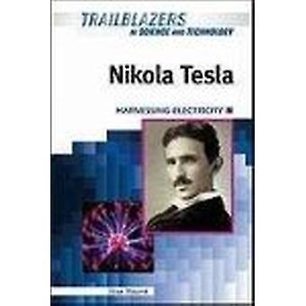 Nikola Tesla - Harnessing Electricity by Lisa Yount - 9781604136708 Bo