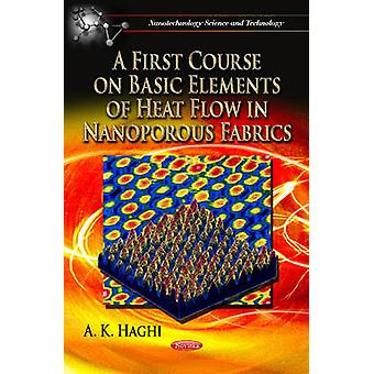 A First Course on Basic Elements of Heat Flow in Nanoporous Fabrics b
