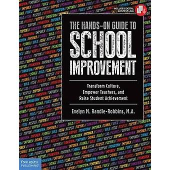 The Hands-On Guide to School Improvement - Transform Culture - Empower