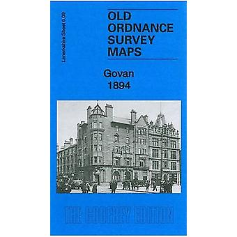 Govan 1894 - Lanarkshire Sheet 06.09a by Gilbert Bell - 9781847844507
