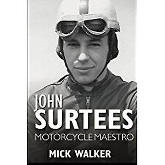 John Surtees - Motorcycle Maestro by Mick Walker - 9781859839539 Book