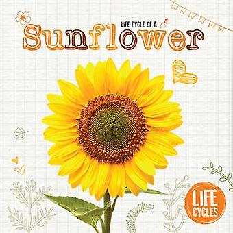 Life Cycle of a Sunflower by Grace Jones - 9781910512494 Book