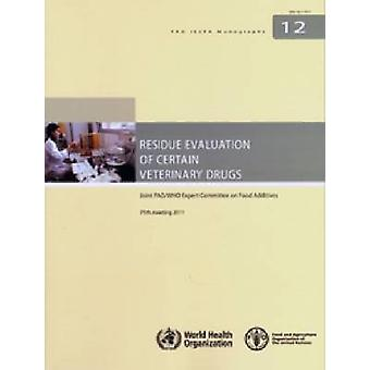 Residue Evaluation of Certain Veterinary Drugs - Joint FAO/WHO Expert