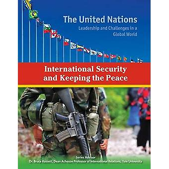 International Security and Keeping the Peace by Autumn Libal - 978142