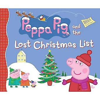 Peppa Pig and the Lost Christmas List by Neville Astley - Mark Baker