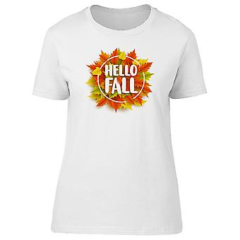 Hello Fall, Autumn Leaves Tee Women's -Image by Shutterstock