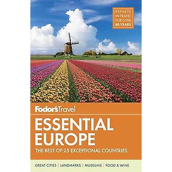 Fodor's Essential Europe - The Best of 25 Exceptional Countries by Fod