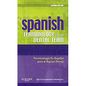 Spanish Terminology for the Dental Team (2nd Revised edition) by Mosb