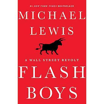 Flash Boys - en Wall Street opprør av Michael Lewis - 9780393244663 bok