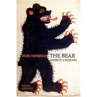 Den Bear - historia av en Fallen kung av Michel Pastoureau - George Holo