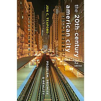 The Twentieth-Century American City - Problem - Promise - and Reality