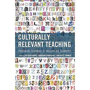 Culturally Relevant Teaching - Preparing Teachers to Include All Learn