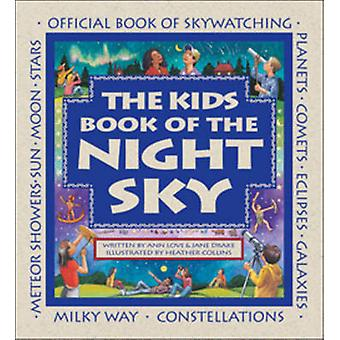 The Kids Book of the Night Sky by Ann Love - Jane Drake - 97815533712