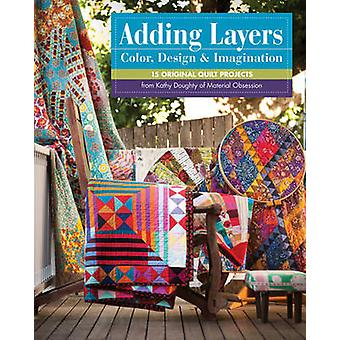 Adding Layers - Color - Design & Imagination by Kathy Doughty - 978160