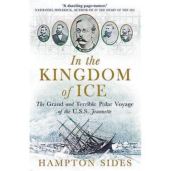 En el Reino de hielo - el gran y Terrible viaje Polar de la USS