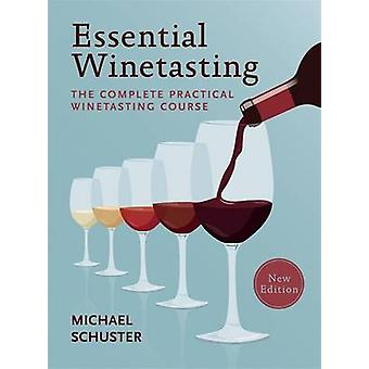 Essential Winetasting - The Complete Practical Winetasting Cours by Mi