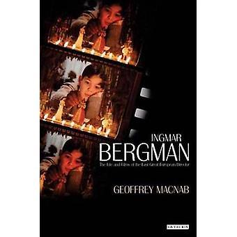 Ingmar Bergman - das Leben und die Filme der letzten großen europäischen Directo