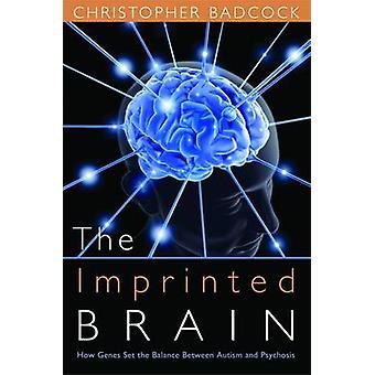 O cérebro imprimido - como Genes ajustar o equilíbrio entre autismo e Psy