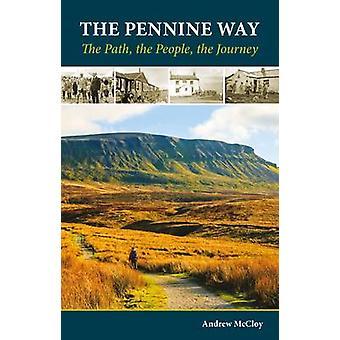 Le Pennine Way - le chemin - le peuple - le voyage par Andrew McCloy