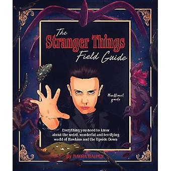 The Stranger Things Field Guide - Everything you need to know about th