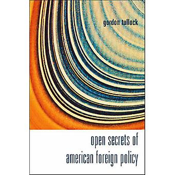 Open Secrets of American Foreign Policy by Gordon Tullock - 978981270