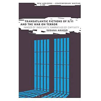 Transatlantic Fictions of 911 and the War on Terror by Arajo & Susana