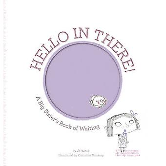 Hello in There! - A Big Sister's Book of Waiting by Jo Witek - Christi