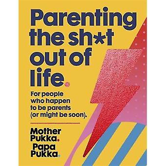 Vanhemmuus paska pois elämän Anna Whitehouse - 9781473665767 kirja